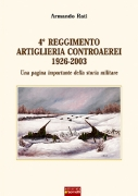 4° REGGIMENTO ARTIGLIERIA CONTRAEREI 1926-2003