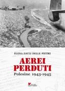 AEREI PERDUTI         Polesine 1943-1945