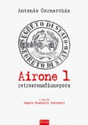 Airone 1. Retroscena di un'epoca