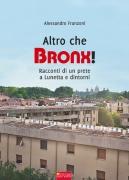 Altro che Bronx!