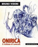 Bruno Vidoni - Onirica. Il richiamo di Lovecraft