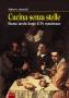 CUCINA SENZA STELLE - Buona tavola lungo Il Po mantovano