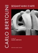 Carlo Bertolini: sessant'anni d'arte
