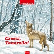 Cresci, Tenerello!