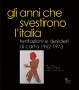 GLI ANNI CHE SVESTIRONO L'ITALIA (1962-1973)