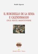 IL BURCHIELLO DE LA SENSA  E CALENDIMAGGIO - Due feste mantovane