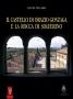 IL CASTELLO DI ORAZIO GONZAGA E LA ROCCA DI SOLFERINO