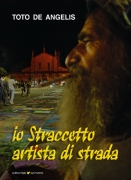 IO STRACCETTO, ARTISTA DI STRADA