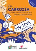 In Carrozza. Guida turistica accessibile di Mantova e provincia