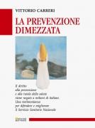 La prevenzione dimezzata