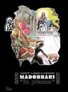 MADONNARI IN PIAZZA (1973-2007)