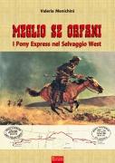 MEGLIO SE ORFANI - I Pony Express nel Selvaggio West