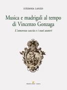MUSICA E MADRIGALI AL TEMPO DI VINCENZO GONZAGA