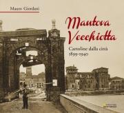 Mantova Vecchiotta 1899 -1940