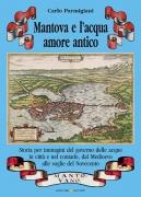 Mantova e l'acqua, amore antico