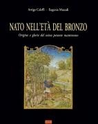 NATO NELL'ETA' DEL BRONZO