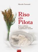 RISO ALLA PILOTA. Storia e tradizione di un piatto mantovano