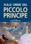 SULLE ORME DEL PICCOLO PRINCIPE