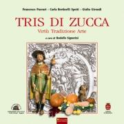 TRIS DI ZUCCA - Virtù, tradizione, arte