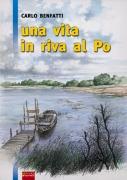 UNA VITA IN RIVA AL PO