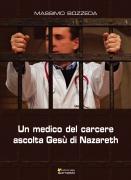 Un medico del carcere ascolta Gesù di Nazareth
